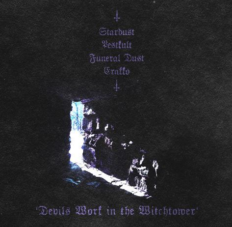 Funeral Dust/Pestkult/Erakko/Stardust - Devils Work in the Witchtower Split CD